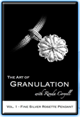 3.1-The Art of Granulation Vol 1 – Fine Silver Rosette Pendant