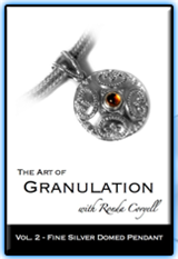 3.2-The Art of Granulation, Vol 2 – Fine Silver Dome Pendant