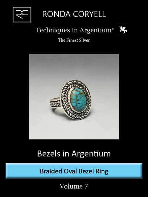 1.07 - Techniques in Argentium®, Vol 7: Bezels in Argentium® - Braided Oval Bezel Ring